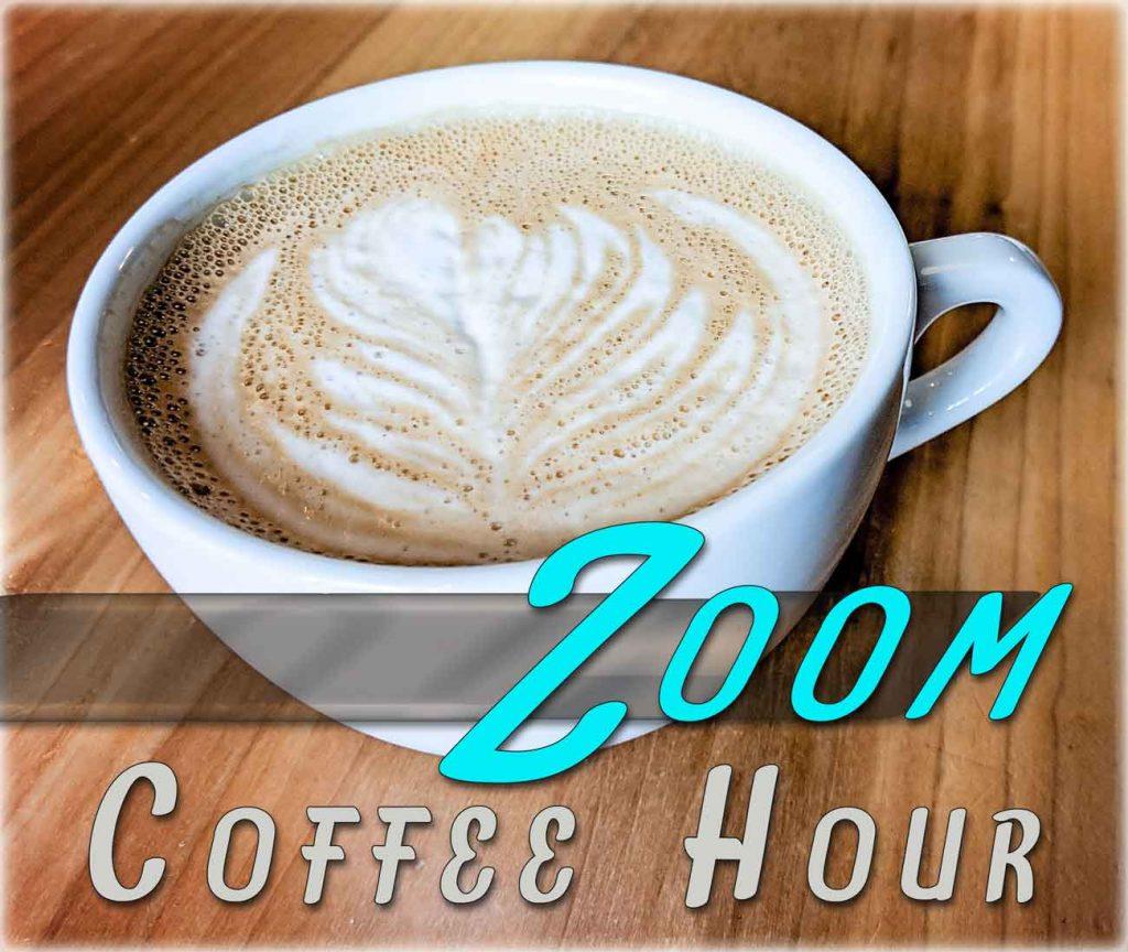 Zoom Coffee Hour